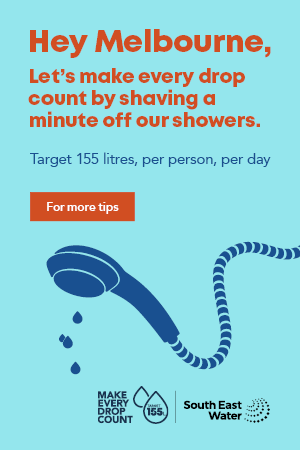 Hey Melbourne, Let's make every drop count by shaving a minute off our showers.